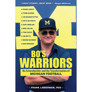 Bo's Warriors: Bo Schembechler and the