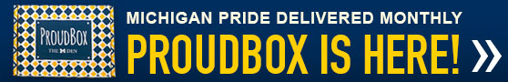 Michigan Pride Delivered Monthly - 2019 ProudBox is Here!
