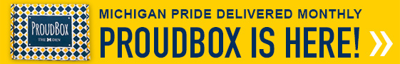 Michigan Pride Delivered Monthly - 2018 ProudBox is Here!