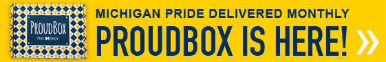 Michigan Pride Delivered Monthly - ProudBox is Here!