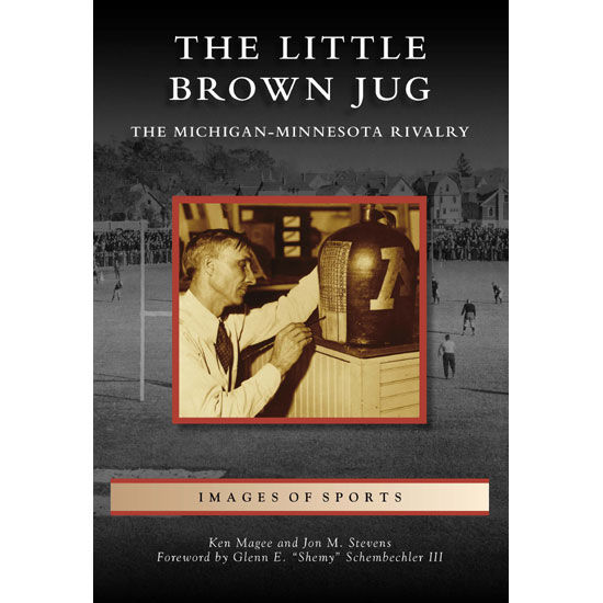 University of Michigan Book: The Little Brown Jug by Ken Magee and Jon Stevens