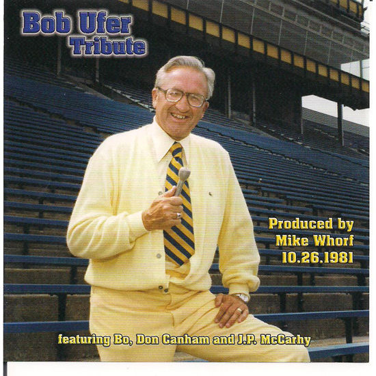University of Michigan CD: Bob Ufer Tribute 10-26-1981