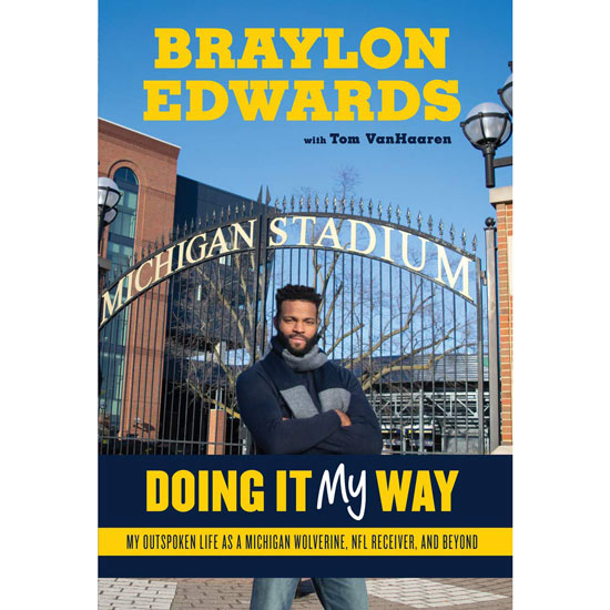 University of Michigan Football Book- Doing It My Way by Braylon Edwards with Tom VanHaaren