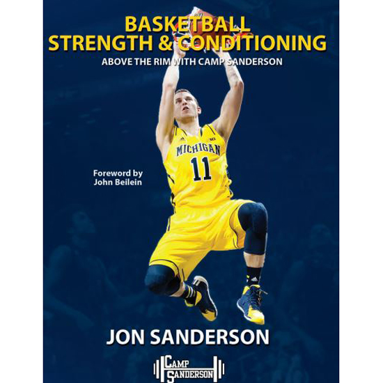 University of Michigan Basketball Book: Basketball Strength & Conditioning, Above the Rim with Camp Sanderson by Jon Sanderson