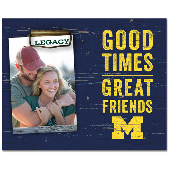 Legacy University of Michigan ''Good Times. Great Friends'' Photo Holder