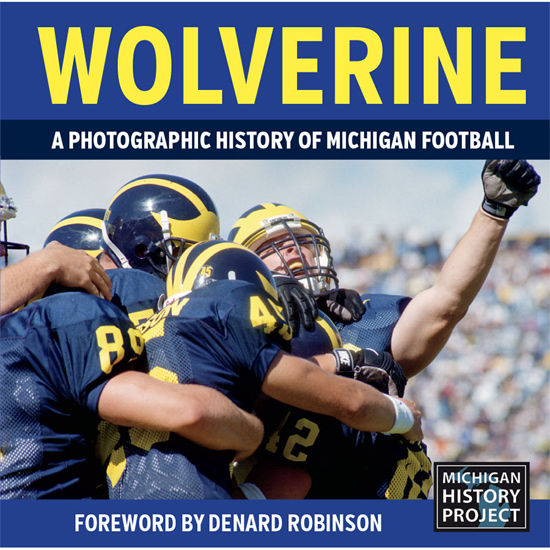 University of Michigan Book: Wolverine A Photographic History of UM Football