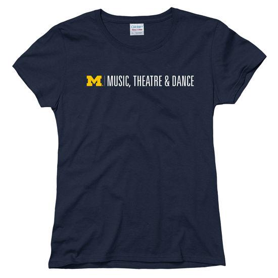 University of Michigan Women's School of Music, Theatre, and Dance Tee