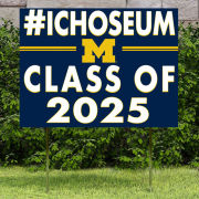 KH Sports Fan University of Michigan ''#ICHOSEUM Class of 2024'' Yard Sign