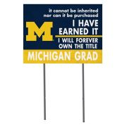 KH Sports Fan University of Michigan ''I Earned It'' Michigan Graduate Yard Sign