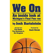 University of Michigan Basketball Book: We On by Josh Bartelstein
