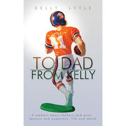 University of Michigan Book: To Dad, From Kelly by: Kelly Lytle