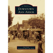Downtown Ann Arbor (Images of America) by Patti Smith [Paperback]