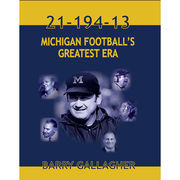 21-194-13 Michigan Football's Greatest Era [Paperback] by Barry Gallagher