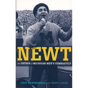 University of Michigan Book: Newt: The Father of Michigan Men's Gymnastics
