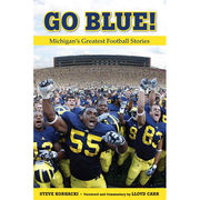 University of Michigan Book: Go Blue! Michigan's Greatest Football Stories