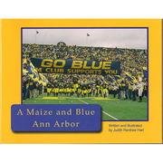 University of Michigan Book: A Maize and Blue Ann Arbor by Judith R. Hart