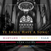 University of Michigan Glee Club CD: Ye Shall Have A Song!