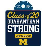 Life Is Good University of Michigan Class of 2020 ''Quaranteam Strong'' Decal