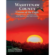 Washtenaw County: Visions of the Eagle Book by Dale Fisher
