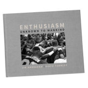 University of Michigan Book: Enthusiasm Unknown to Mankind<b><br> [Autographed Collectors Edition]</b>