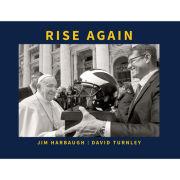 University of Michigan Book: Rise Again by Jim Harbaugh and David Turnley [Regular Edition]