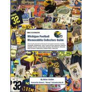 The Ultimate Michigan Football Memorabilia Collectors Guide by Brian Snider