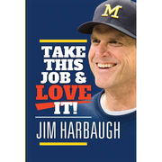 University of Michigan Book: Take This Job and Love It by Rich Wolfe