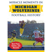 University of Michigan Book: Miracle Moments in Michigan Wolverines Football History by Derek and Steve Kornacki