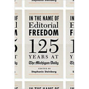 Book- In the Name of Editorial Freedom: 125 Years at The Michigan Daily by Stephanie Steinberg (Editor)
