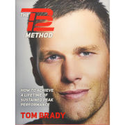 The TB12 Method: How to Achieve a Lifetime of Sustained Peak Performance by Tom Brady [Hardcover]