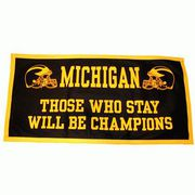 University of Michigan Those Who Stay Will Be Champions Banner